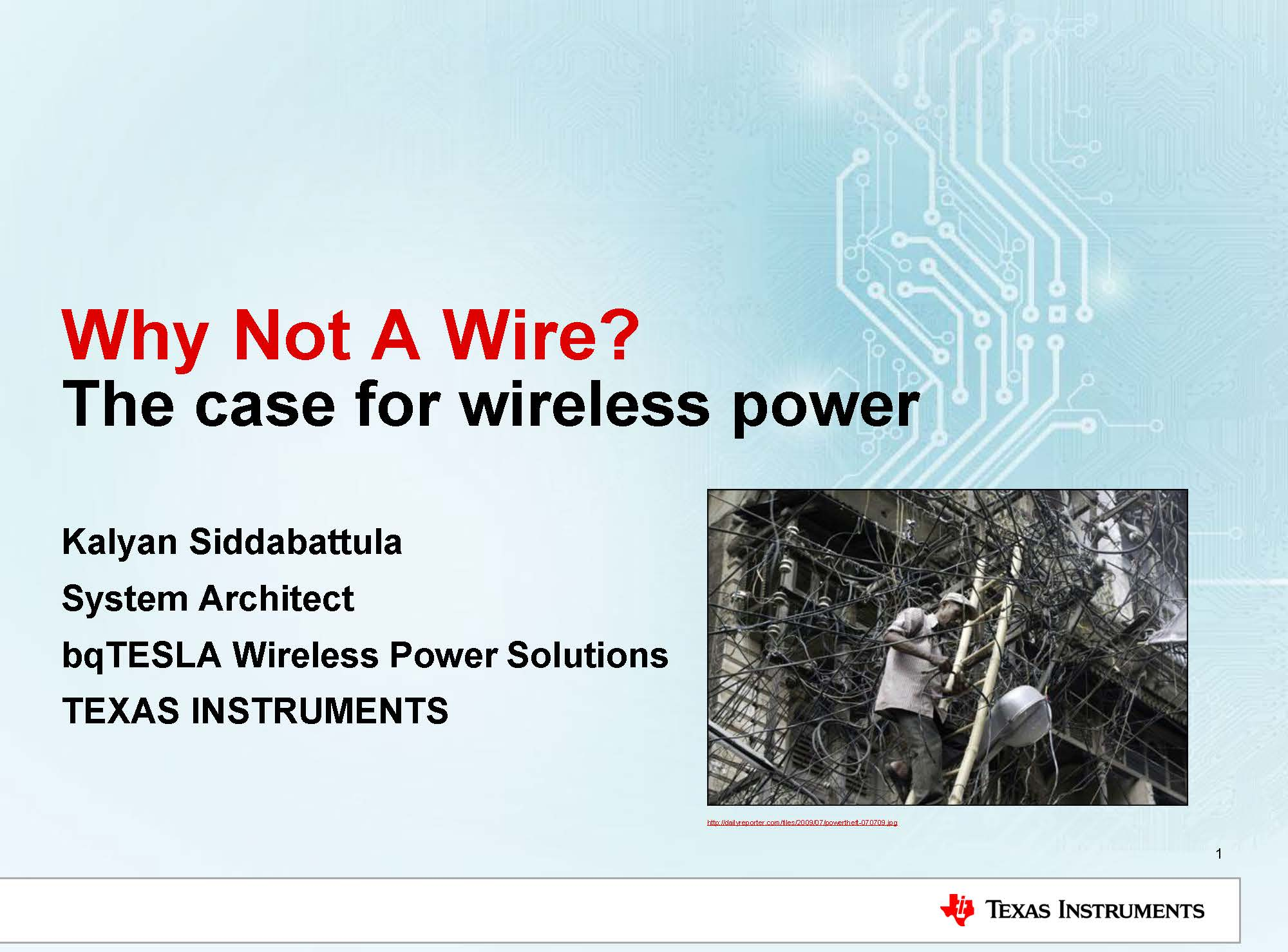 Why Not A Wire? The case for wireless power